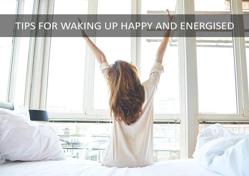 how to wake up happy and refreshed