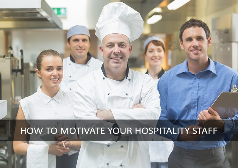 how to motivate staff in hospitality